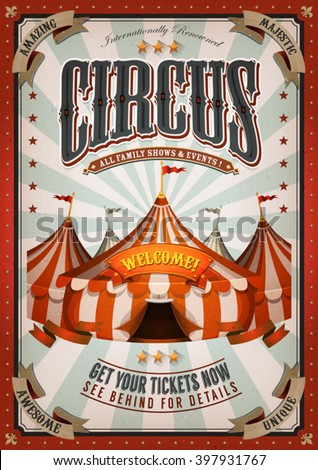 Vintage Circus Poster With Big Top/ Illustration of retro and vintage circus poster background, with marquee, big top, titles and grunge texture for arts festival events and entertainment background - stock vector