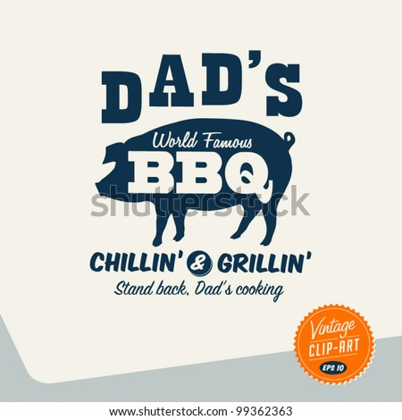 Vintage Clip Art - Dad's BBQ - Vector EPS10. - stock vector