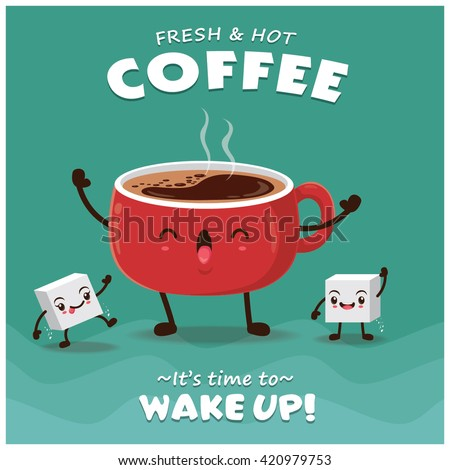 Vintage Coffee poster design with vector coffee character.  - stock vector