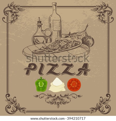 Vintage Doodle Illustration with a Piece of Pizza, Wine, a Bottle of Olive Oil and Vegetables, in Decorative Frame with Inscription - stock vector
