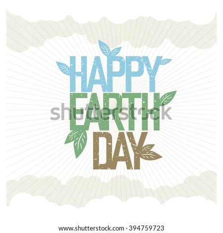 Vintage Earth Day Poster. Rays, leaves, clouds, sky. On old paper texture. Grunge layers easily edited. - stock vector