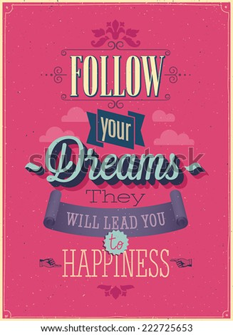 "Vintage ""Follow your Dreams"" Poster. Vector illustration.  - stock vector"