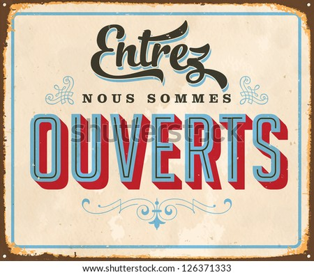 Vintage french metal sign - Come in, We're Open - Vector EPS10. Grunge effects can be easily removed for a brand new, clean sign. - stock vector