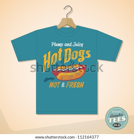 Vintage Graphic T-shirt design - Hot Dogs - Vector EPS10. Grunge effects can be easily removed for a cleaner look. - stock vector