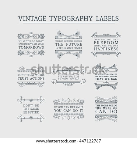 Vintage headline calligraphic decorations. Vector collection of retro typographic labels with ornamental borders and motivational quotes - stock vector