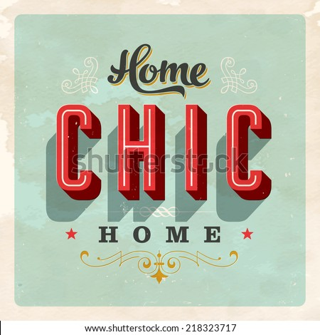 Vintage Home Chic Home Card - Vector EPS10. Grunge effects can be easily removed for a brand new, clean sign. - stock vector