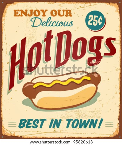 Vintage Hot Dogs Metal Sign - Vector EPS10. Grunge effects can be easily removed. - stock vector