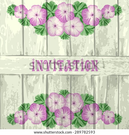 Vintage invitation, greeting card template with geraniums  and wood. Vector illustration.  - stock vector