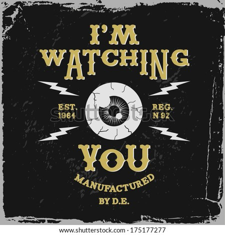 "vintage label ""i'm watching you""(T-Shirt Print) - stock vector"