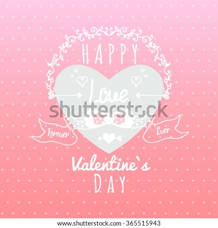 Vintage message 'Happy Valentine`s day' lettering apparel t-shirt design and card with hand-drawn elements, heart, ribbon . bow, arrow. Valentine's day greeting card.Cute Typography vector. - stock vector