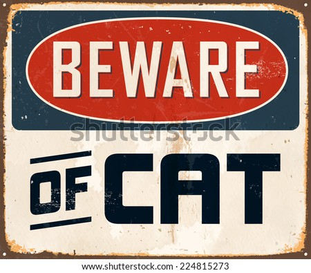 Vintage Metal Sign - Beware of Cat - Vector EPS10. Grunge effects can be easily removed for a brand new, clean design. - stock vector