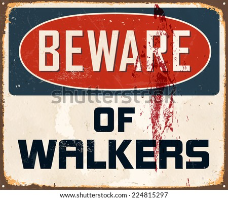 Vintage Metal Sign - Beware of Walkers - Vector EPS10. Grunge effects can be easily removed for a brand new, clean design. - stock vector