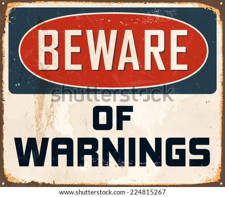 Vintage Metal Sign - Beware of Warnings - Vector EPS10. Grunge effects can be easily removed for a brand new, clean design. - stock vector
