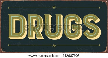Vintage metal sign - Drugs - Vector EPS10. Grunge and rusty effects can be easily removed for a cleaner look. - stock vector