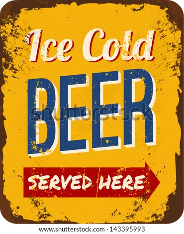 Vintage metal sign 'Ice Cold Beer Served Here'. - stock vector