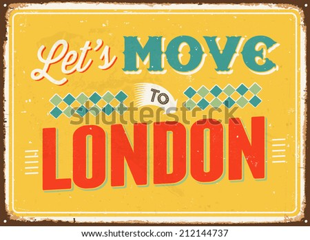Vintage metal sign - Let's move to London - Vector EPS 10. - stock vector