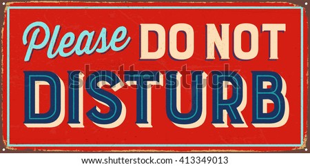 Vintage metal sign - Please do not disturb - Vector EPS10. Grunge and rusty effects can be easily removed for a cleaner look. - stock vector