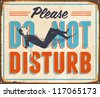 Vintage Metal Sign - Please Do Not Disturb - Vector EPS10. Grunge effects can be easily removed for a cleaner look. - stock vector
