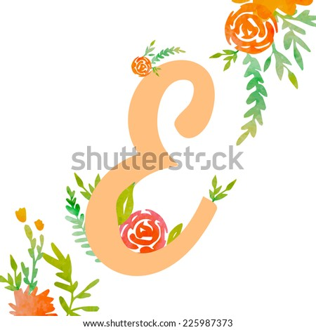 Vintage monogram E with watercolor flowers and leaves. Part of natural romantic alphabet.  - stock vector