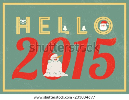 Vintage New Year poster in flat design style / New Year poster with HELLO 2015 inscription / Typographic vector illustration - stock vector