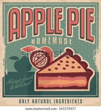 Vintage poster design for home made apple pie with natural and organic ingredients. Sign or ad retro design concept on old paper texture. - stock vector