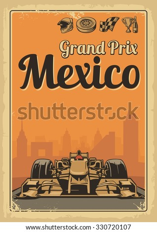 Vintage poster Grand Prix Mexico. Set symbols - racing sport car f1, cup, helmet, finish flag, wheel, champagne. Vector illustration for poster, logotype, web with old paper texture background - stock vector