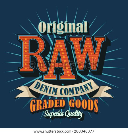 Vintage raw denim typography, t-shirt graphics, vectors - stock vector