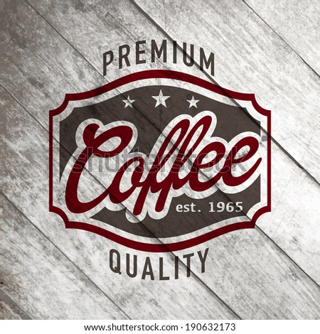Vintage retro coffee vector labels on the old wood texture - stock vector
