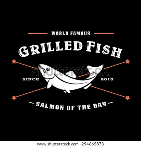 Vintage Retro Grilled Fish, Salmon of the Day Seal - stock vector