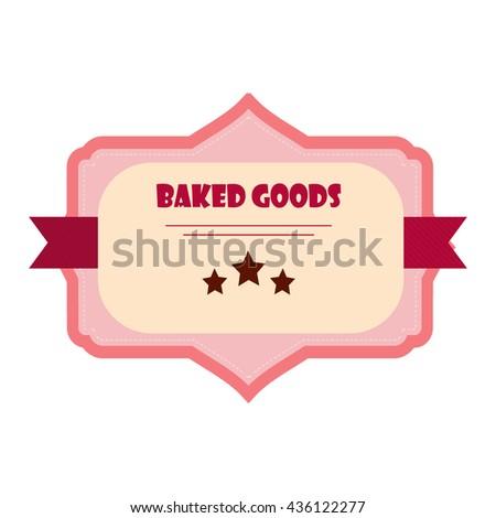 Vintage retro grunge food label vector illustration. Baked goods food label and retro design quality vintage label. Ribbon decoration web emblem baked product. Artwork ornament vintage label. - stock vector