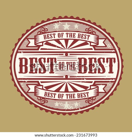 Vintage rubber stamp with the text Best of the Best written inside, vector illustration - stock vector