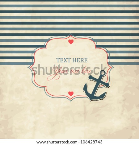 Vintage scrap nautical card with frame, anchor and hearts - stock vector