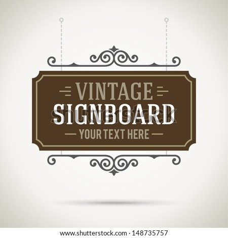 Vintage signboard outdoor advertising vintage graphics. Vector design element. . Flourishes calligraphic.  - stock vector