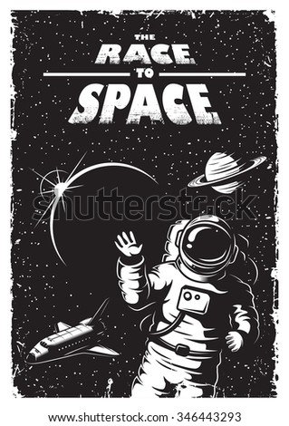 Vintage space poster with shuttle, astronaut, planets and stars. Space theme. Monochrome style. - stock vector