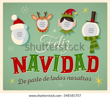 "Vintage Style Family Spirit Christmas card in Spanish. ""Feliz Navidad de parte de todos nosotros"" means ""Merry Christmas From All of us"". Place your photos on christmas characters. Editable EPS10. - stock vector"