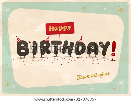 Vintage style funny Birthday Card - Happy Birthday From All of Us - Editable, grunge effects can be easily removed for a brand new, clean sign. - stock vector