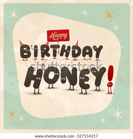 Vintage style funny Birthday Card - Happy Birthday Honey! - Editable, grunge effects can be easily removed for a brand new, clean sign. - stock vector