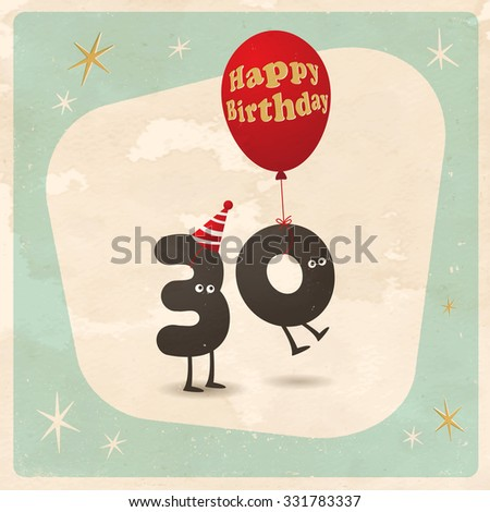 Vintage style funny 30th birthday Card  - Editable, grunge effects can be easily removed for a brand new, clean sign. - stock vector