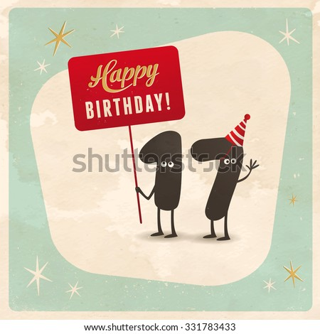Vintage style funny 17th birthday Card  - Editable, grunge effects can be easily removed for a brand new, clean sign. - stock vector