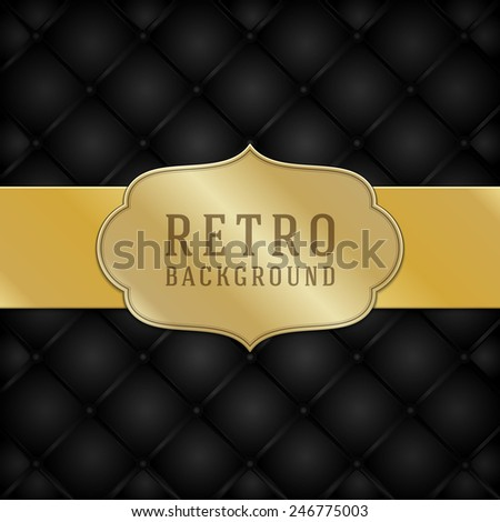 Vintage style golden label ornament design and black leather vector background. Retro luxury frame badge premium quality design element.  - stock vector