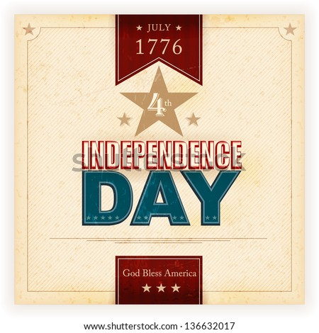 Vintage style Independence Day poster with the wording: July 1776 4th, Independence Day, God Bless America. Grunge elements and stains give it an aged and worn feeling. - stock vector