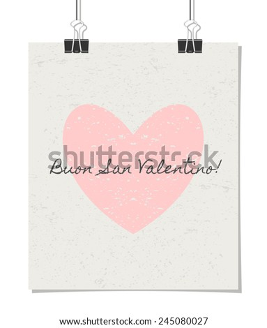 """Vintage style poster for Valentine's Day with a pastel pink heart and text. """"Buon San Valentino!"""" - Italian for """"Happy Valentine's Day!"""". Poster design mock-up with paper clips, isolated on white. - stock vector"""