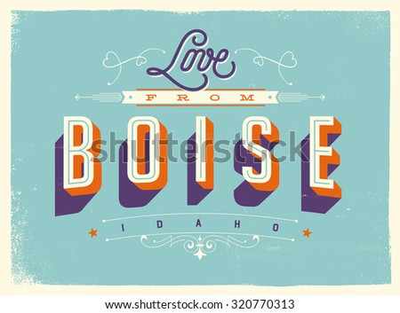 Vintage style Touristic Greeting Card with texture effects - Love from Boise, Idaho - Vector EPS10. - stock vector