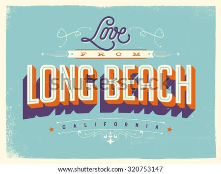 Vintage style Touristic Greeting Card with texture effects - Love from Long Beach, California - Vector EPS10. - stock vector