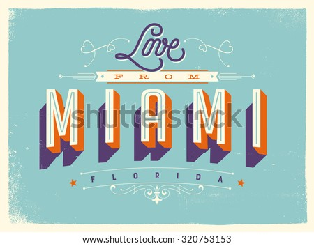 Vintage style Touristic Greeting Card with texture effects - Love from Miami, Florida - Vector EPS10. - stock vector