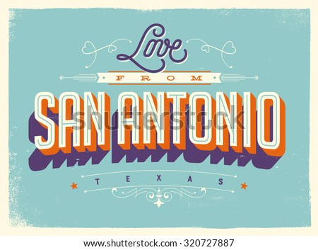 Vintage style Touristic Greeting Card with texture effects - Love from San Antonio, Texas - Vector EPS10. - stock vector
