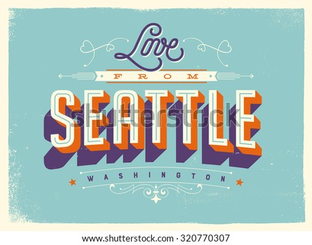 Vintage style Touristic Greeting Card with texture effects - Love from Seattle, Washington - Vector EPS10. - stock vector