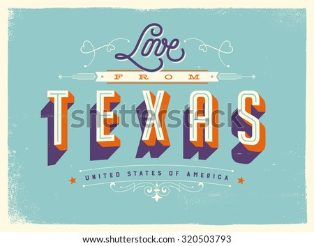 Vintage style Touristic Greeting Card with texture effects - Love from Texas - Vector EPS10. - stock vector