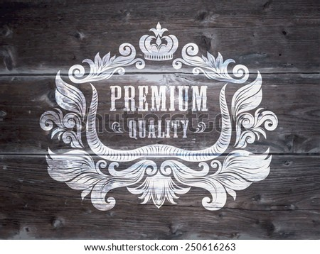 Vintage Styled Premium Quality Label on the wood background. Vector. - stock vector