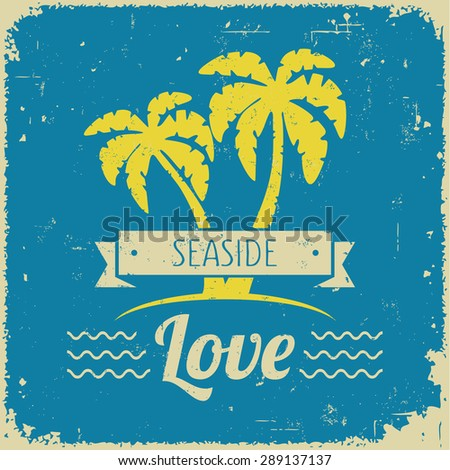 Vintage styled summer love poster for promotional, travel, and inspirational uses, and many more - stock vector
